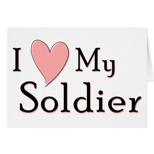 Download I Love My Soldier Greeting Card | Zazzle