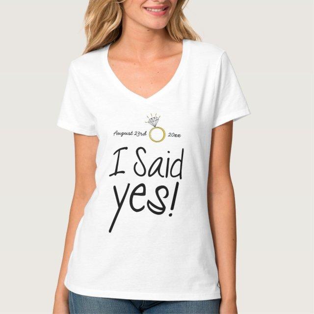 I Said Yes! T-Shirt
