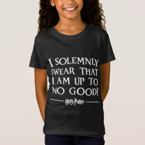I SOLEMNLY SWEAR THAT I AM UP TO NO GOOD™ T-Shirt
