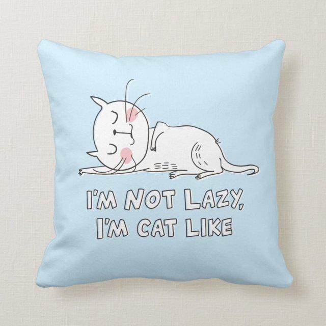 I'm Not Lazy, I'm Cat Like Cushion