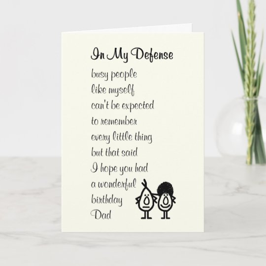 In My Defence Funny Happy Birthday Poem For Dad Card Zazzle Co Uk