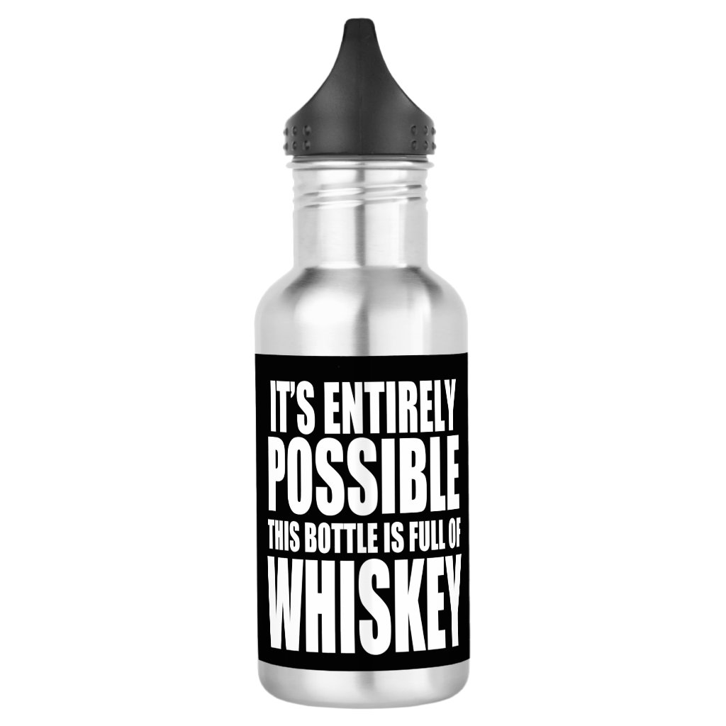 It's Possible This is Whiskey Water Bottle