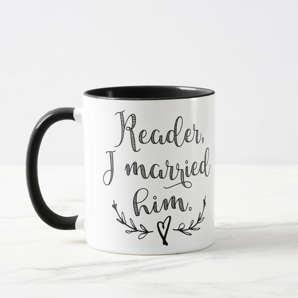 Jane Eyre Reader I Married Him Mug