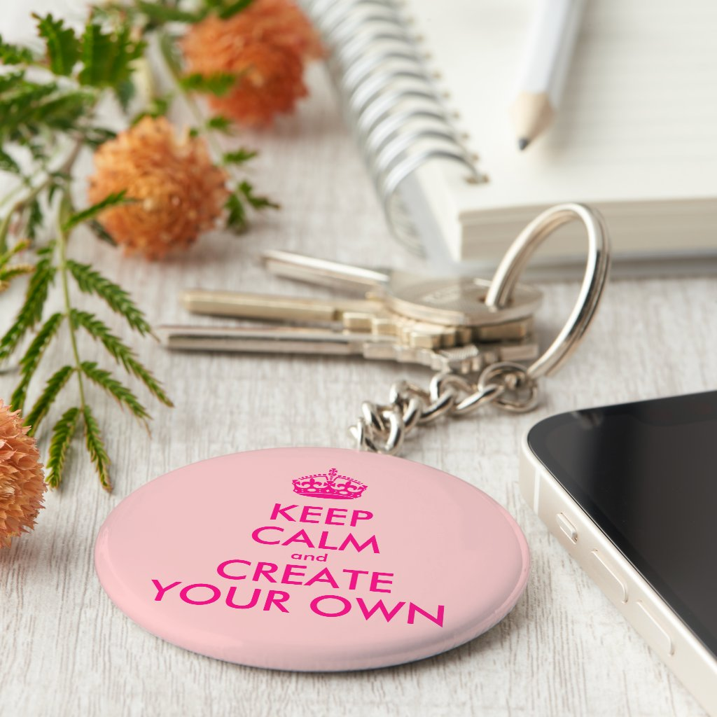 Keep calm and create your own keyring