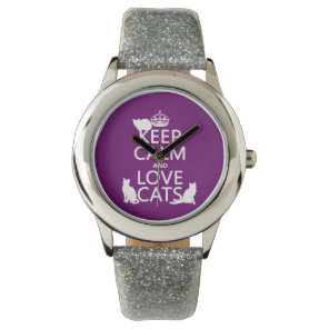 Keep Calm and Love Cats (in any colour) Watch
