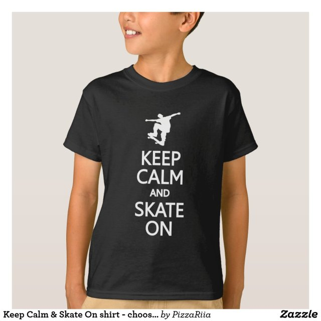 Keep Calm & Skate On shirt - choose style, color