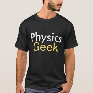 Physics Geek T-Shirt