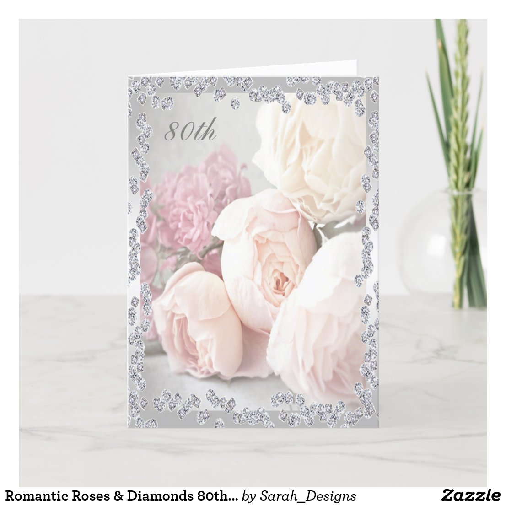 Romantic Roses & Diamonds 80th Birthday Card
