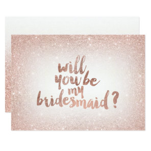 Rose gold glitter ombre will you be my bridesmaid invitation