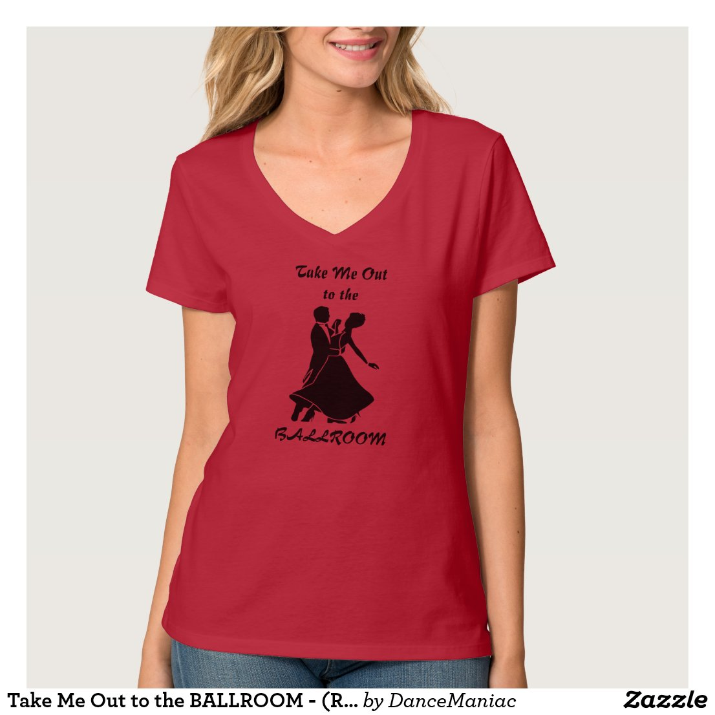 Take Me Out to the BALLROOM T-Shirt