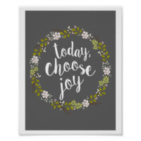 Today, Choose Joy Inspirational Quote Art Print