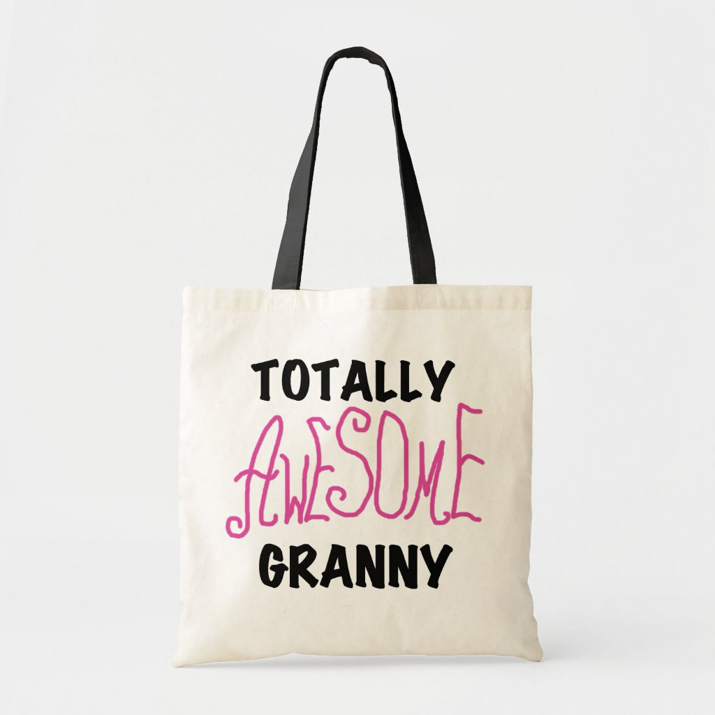 Totally Awesome Granny Pink Tshirts and GIfts Tote Bag