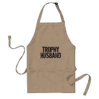 Trophy Husband   Funny aprons for men
