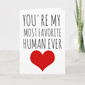 valentines day card you're my most favourite human