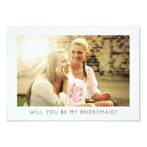 Will You Be My Bridesmaid Modern Minimalist Photo Invitation