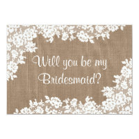 Will You Be My Bridesmaid? Rustic Burlap & Lace Invitation Card