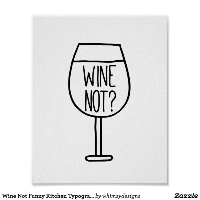 Wine Not Funny Kitchen Typography Quote Poster