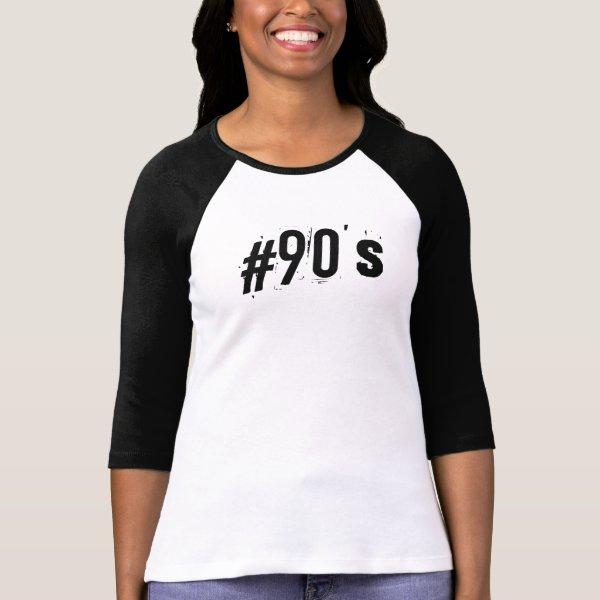 90's hashtag tshirt