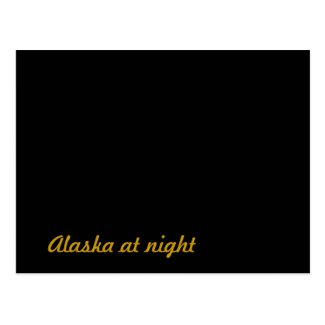 Alaska at night post cards