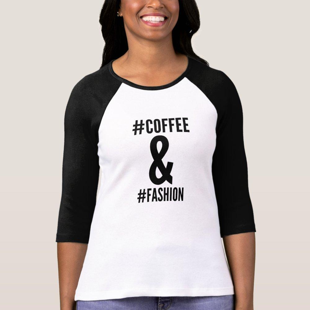 Coffee & fashion hashtag tshirt