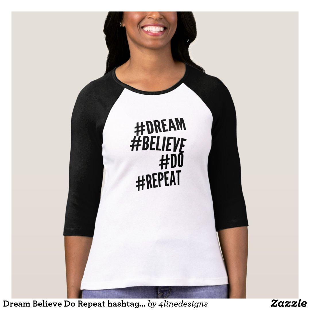 Dream Believe Do Repeat hashtag tshirt