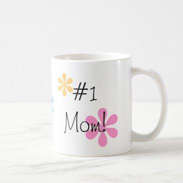 #1 Mom! Coffee Mug
