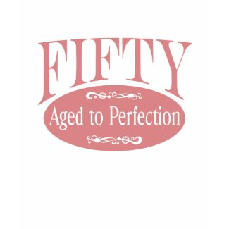 50th birthday, Fifty - Aged to Perfection shirt