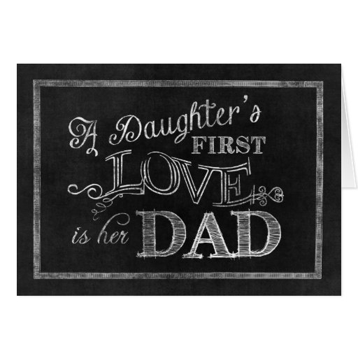 Download A Daughter's First Love is her Dad Greeting Card | Zazzle