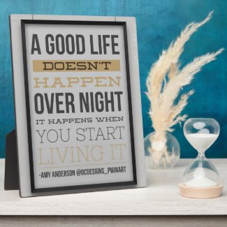 A Good Life Display Plaque