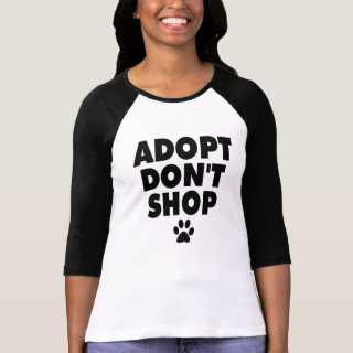 Adopt don't shop rescue shirt