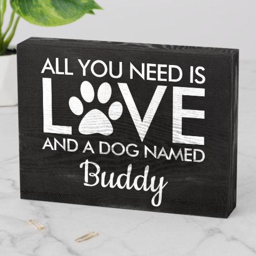 All You Need is Love Dog Name Typography   White Wooden Box Sign