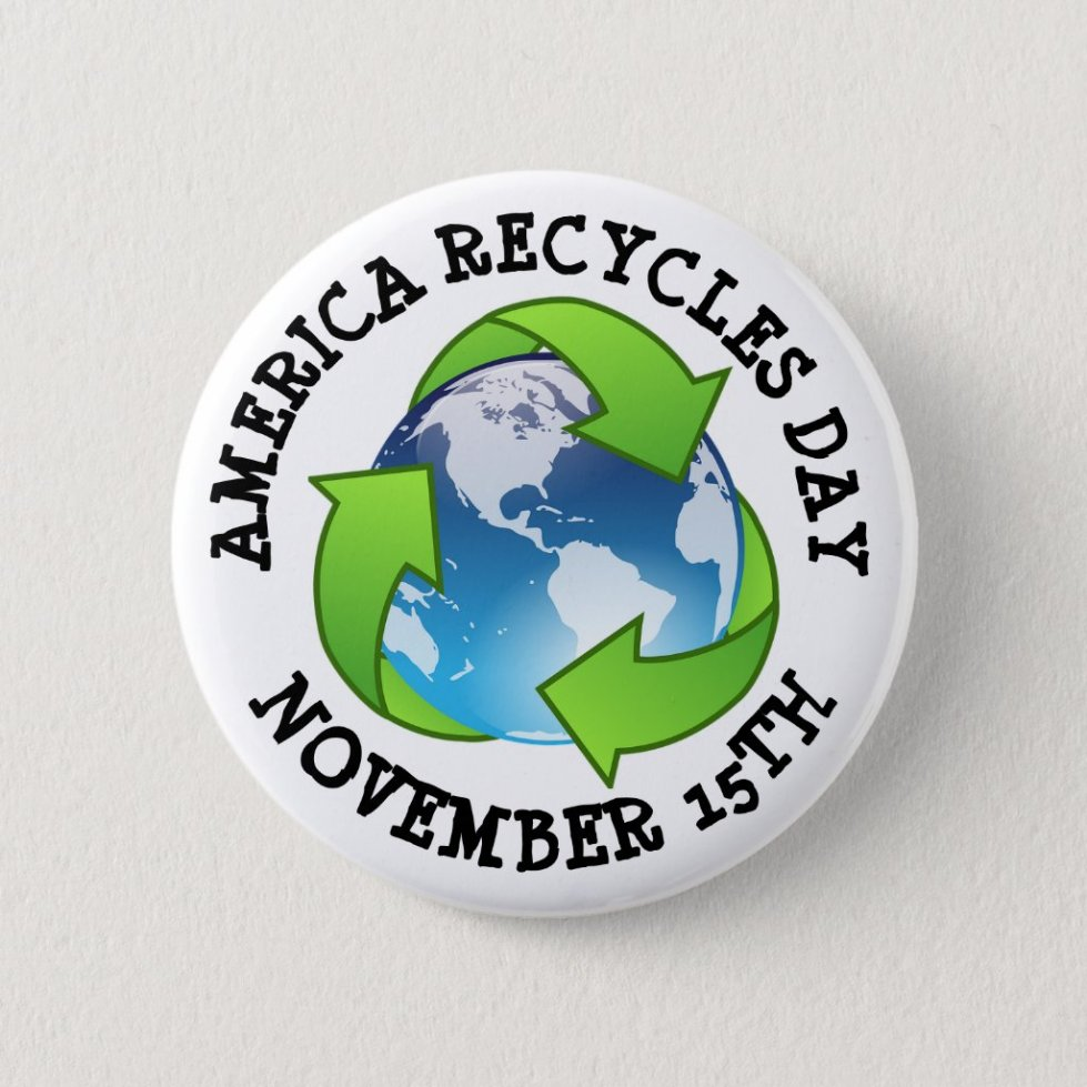 America Recycles Day November 15th Button