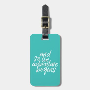 And so the Adventure Begins - Can Edit Color Bag Tag