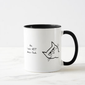 Angry Cat has NOT been fed Mug