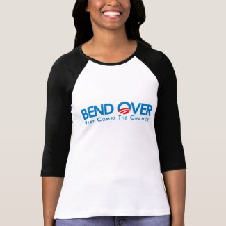 Anti-Obama - Bend Over for change shirt