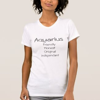 Aquarius, FriendlyHonestOriginalIndependant Tee Shirts