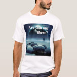 Are you out there? Men's T-Shirt