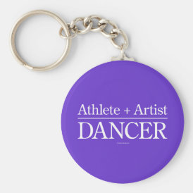 Athlete   Artist = Dancer Keychain