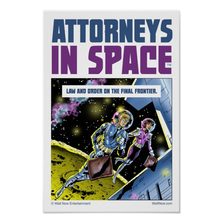 ATTORNEYS IN SPACE poster print