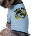 Bad Dog Dog shirt