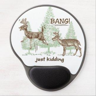 Bang! Just Kidding! Hunting Humor Gel Mouse Pad