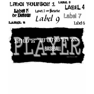 Baseball Player - Not Just A Label - Shirts shirt