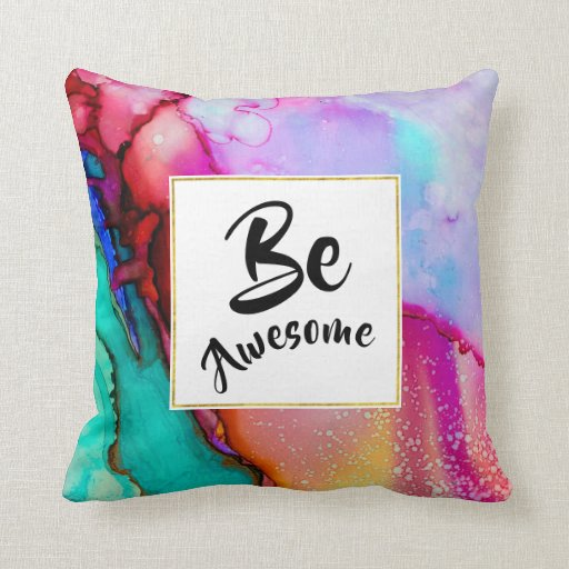Be Awesome Pink and Turquoise Abstract Watercolor Throw Pillow