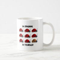Be original ladybug coffee mug
