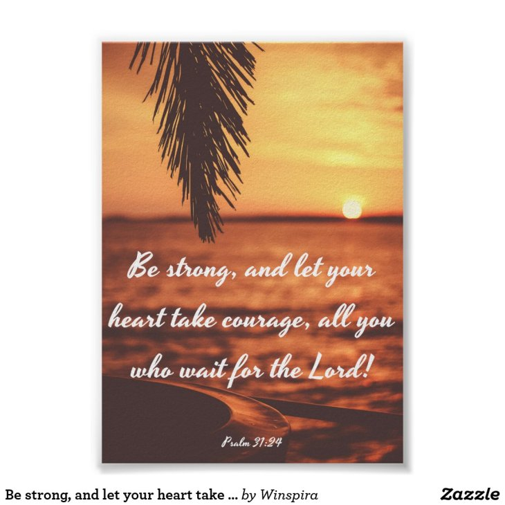 Be strong, and let your heart take courage - Bible Poster