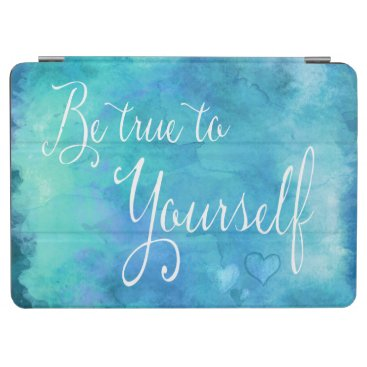 Be True To Yourself Aqua Blue Watercolor Quote iPad Air Cover