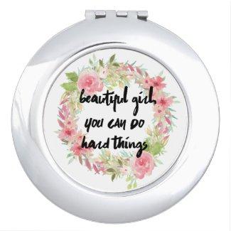Beautiful Girl YOU CAN DO HARD THINGS Compact
