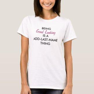 Being Good Looking (purple) T-Shirt