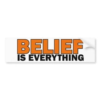 Belief is Everything bumpersticker