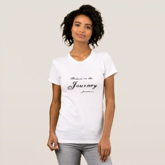 Believe in the Journey - Jeremiah 29:11 T-Shirt